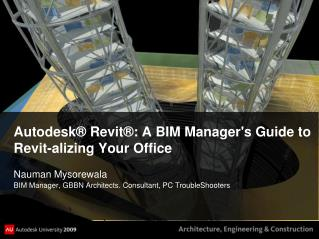 Autodesk® Revit®: A BIM Manager's Guide to  Revit-alizing Your Office