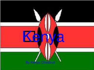 ? Kenya