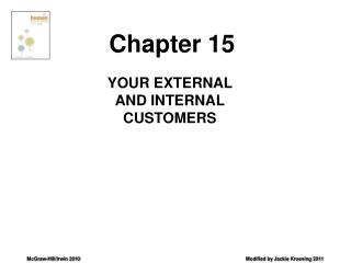 YOUR EXTERNAL AND INTERNAL CUSTOMERS