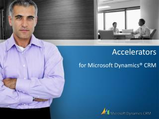 Accelerators for Microsoft Dynamics® CRM
