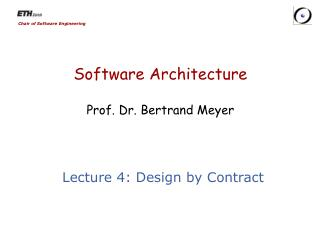 Software Architecture Prof. Dr. Bertrand Meyer