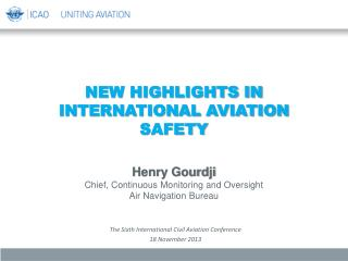 New Highlights in International Aviation Safety