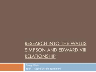 Research into The  wallis simpson  and  edward  viii relationship