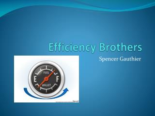 Efficiency Brothers