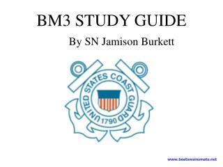 bm3 study guide  by sn jamison burkett