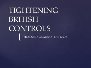 TIGHTENING BRITISH CONTROLS