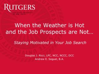 When the Weather is Hot  and the Job Prospects are Not…  Staying Motivated in Your Job Search