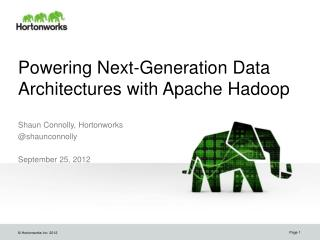 Powering Next-Generation Data Architectures with Apache  Hadoop