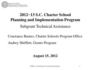 2012−13 S.C. Charter School  Planning and Implementation Program Subgrant  Technical Assistance