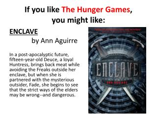 If you like  The Hunger Games ,  you might like: