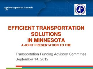 Efficient Transportation Solutions in Minnesota  A joint presentation to the