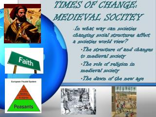 TIMES OF CHANGE: MEDIEVAL SOCITEY
