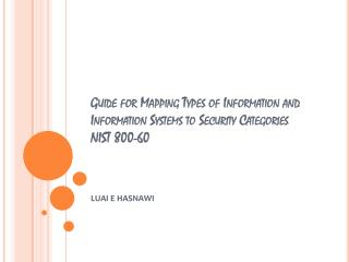 Guide for Mapping Types of Information and Information Systems to Security Categories NIST 800-60
