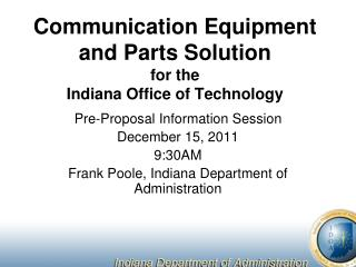 Communication Equipment and Parts Solution for the Indiana Office of Technology