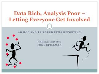 Data Rich, Analysis Poor � Letting Everyone Get Involved