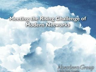 Meeting the Rising Challenge of Modern Networks