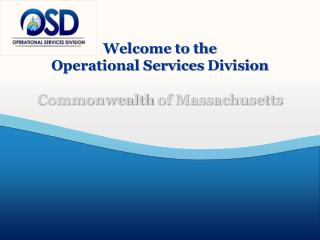Welcome to the Operational Services  Division Commonwealth  of Massachusetts