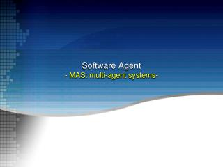 Software Agent - MAS: multi-agent systems-