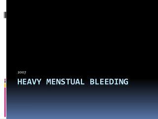 heavy menstual bleeding