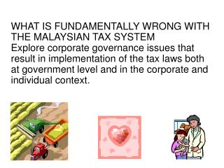 WHAT IS FUNDAMENTALLY WRONG WITH THE MALAYSIAN TAX SYSTEM