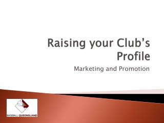 Raising your Club's Profile