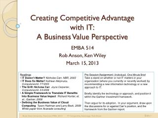 Creating Competitive Advantage with IT: A Business Value Perspective