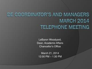 DE Coordinator's and managers  March 2014  Telephone Meeting
