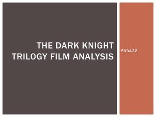 The Dark Knight Trilogy Film Analysis