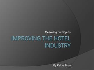 Improving the Hotel industry