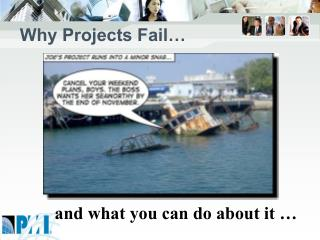 Why Projects Fail …