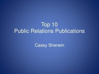Top 10 Public Relations Publications
