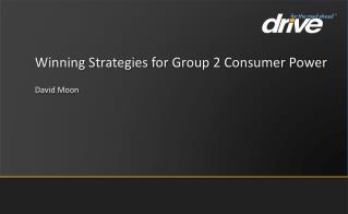 Winning  Strategies for  Group  2 Consumer  Power David Moon