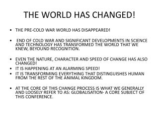 THE WORLD HAS CHANGED!