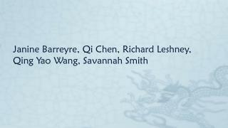 Janine Barreyre, Qi Chen, Richard Leshney,  Qing Yao Wang, Savannah Smith