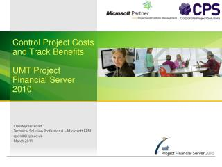 Control  Project Costs and Track Benefits  UMT  Project Financial Server  2010