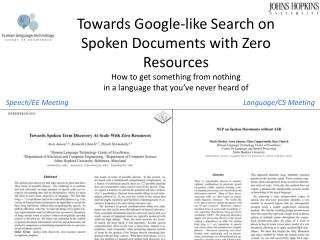 Towards Google-like Search on Spoken Documents with Zero Resources How to get something from nothing in a language that