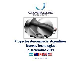 Proyectos Aeroespacial Argentinos Nuevas  Tecnologías 7 Deciembre  2011
