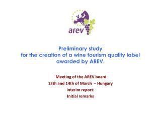 Preliminary study   for the creation of a wine tourism quality label awarded by AREV.