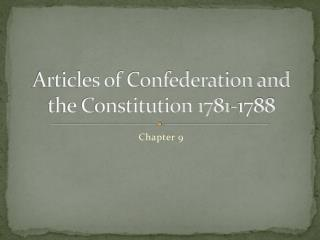 Articles of Confederation and the Constitution 1781-1788