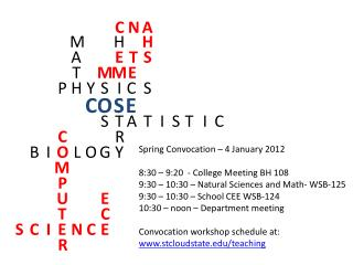 Spring Convocation – 4 January 2012  8:30 – 9:20  - College Meeting BH 108 9:30 – 10:30 – Natural Sciences and Math- WS