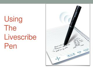 Using The  Livescribe Pen