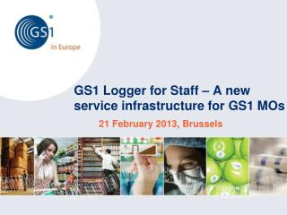 GS1 Logger for Staff – A new service infrastructure for GS1 MOs