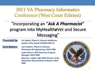 """ Incorporating an "" Ask A Pharmacist "" program into MyHealth e Vet and Secure Messaging """
