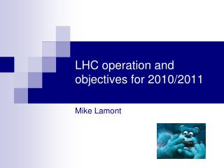 LHC operation and objectives for 2010/2011