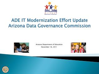 ADE IT Modernization Effort Update  Arizona Data Governance Commission