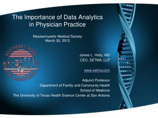 The Importance of Data Analytics  in Physician Practice Massachusetts Medical Society  March 30, 2012