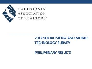 2012 Social Media and Mobile Technology Survey Preliminary results