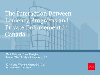 The Interaction Between Leniency Programs and Private Enforcement in Canada