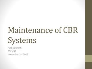 Maintenance of CBR Systems