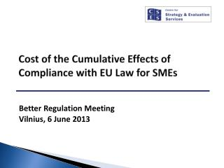 Cost of  the Cumulative Effects of  Compliance with  EU Law  for SMEs
